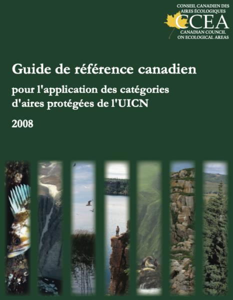 Guide de référence canadien pour l'application des catégories d'aires protégées de l'UICN 2008